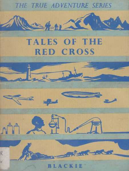 Tales of the Red Cross [The True Adventure Series No. 4], No Author Credited