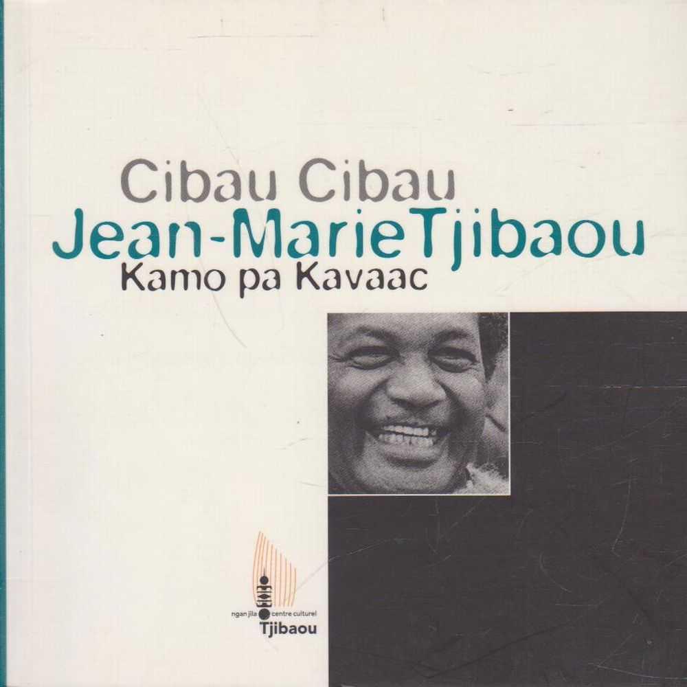 Cibau Cibau: Kamo pa Kavaac, Jean-Marie Tjibaou