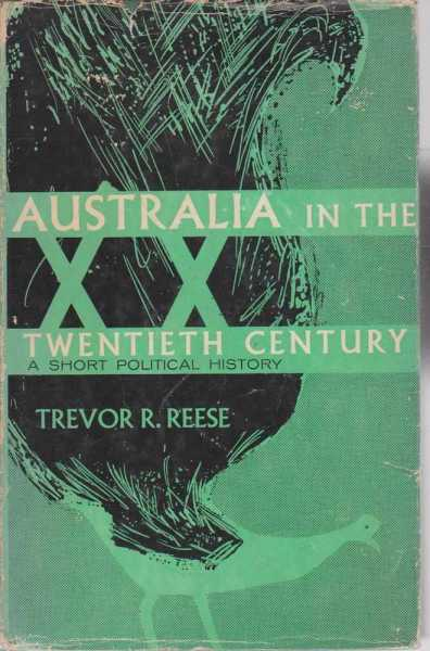 Australia in the Twentieth Century - A Short Political History, Trevor R. Reese