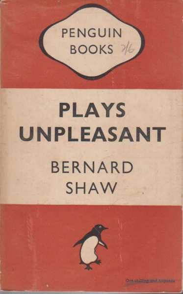 Plays Unpleasant: Widowers' Houses; The Philanderer; Mrs Warren's Profession, Bernard Shaw