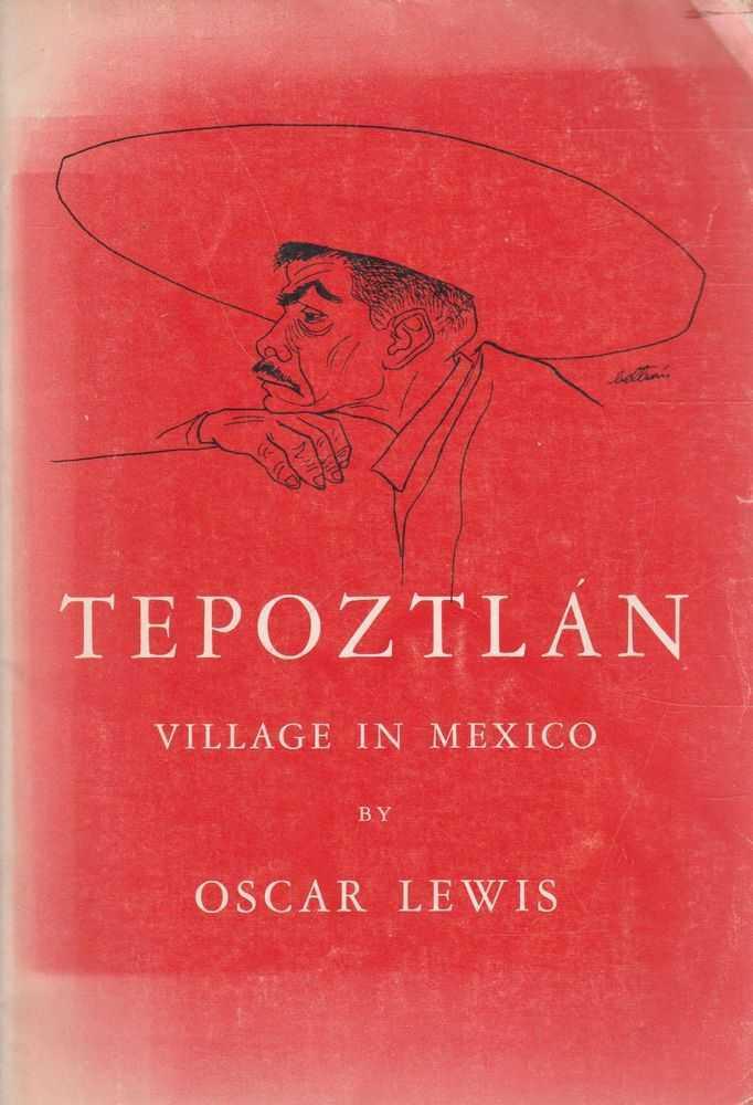 Tepoztan - Village in Mexico, Oscar Lewis