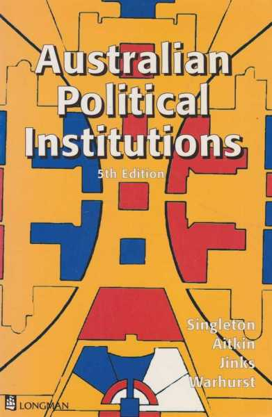 Australian Political Institutions, Singleton, Aitkin, Jinks, Warhurst