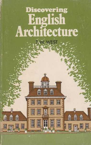 Discovering English Architecture, T. W. West