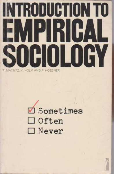 Introduction to Empirical Sociology, R. mayntz, K. Holm and P. Hoebner
