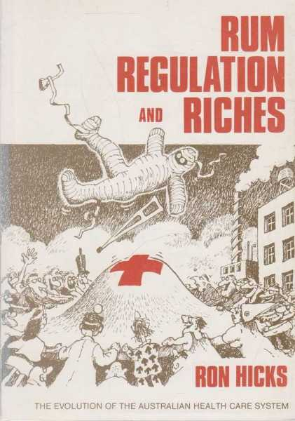 Rum Regulation and Riches - The Evolution of the Australian Care System, Ron Hicks