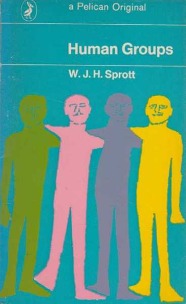 Human Groups, W. J. H. Sprott