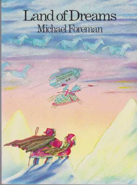 Lands of Dreams, Michael Foreman