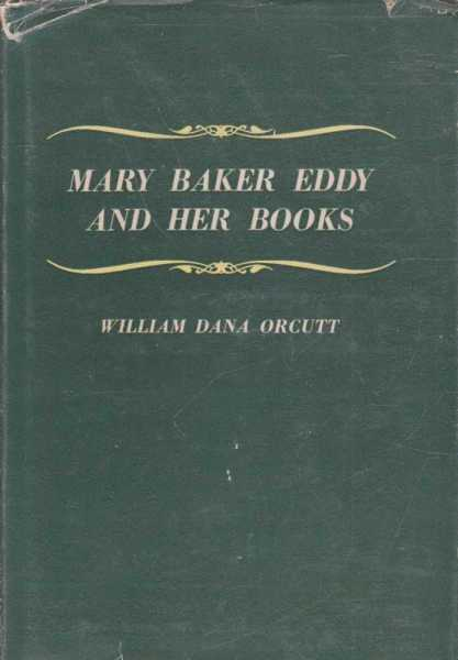 Mary Baker Eddy and Her Books, William Dana Orcutt