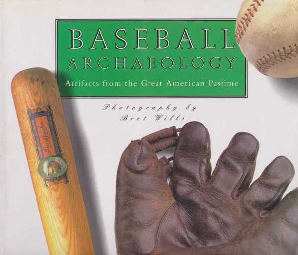 Baseball Anthology - Artifacts from the Great American Pastime, Gwen Aldridge