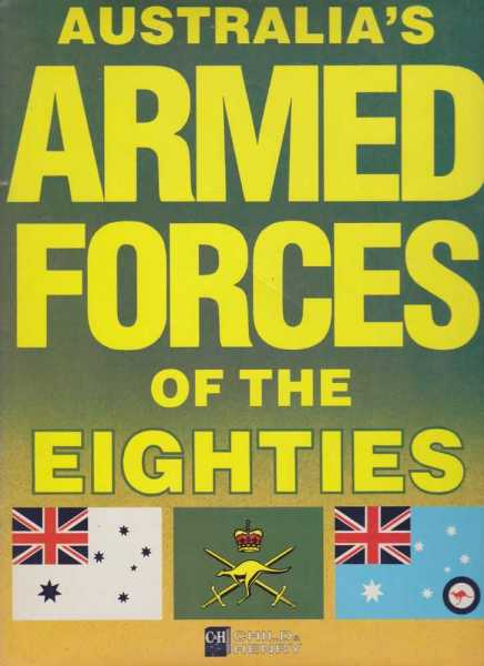 Australia's Armed Forces of the Eighties, Ross Gillett [Editor]