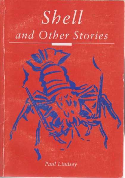 Shell and Other Stories, Paul Lindsey [Signed Copy]