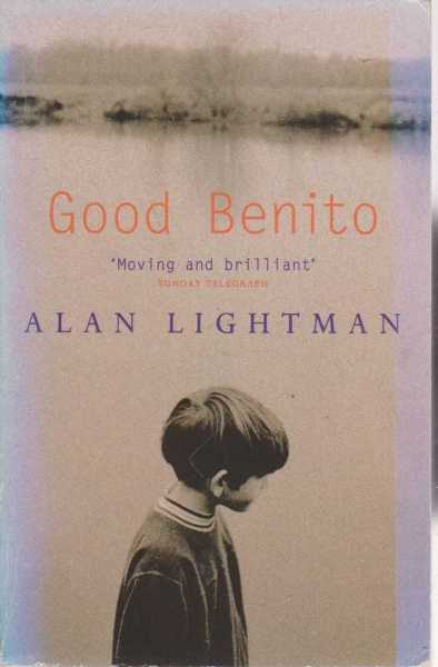 Good Benito, Alan Lightman