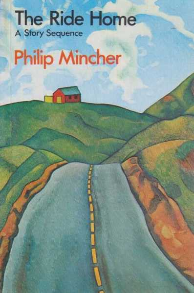 The Ride Home - A Story Sequence, Philip Mincher