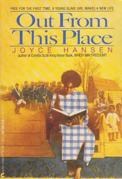 Out From This Place - Free for the First Time, A Young Slave Girl Makes a New Life, Joyce Hansen
