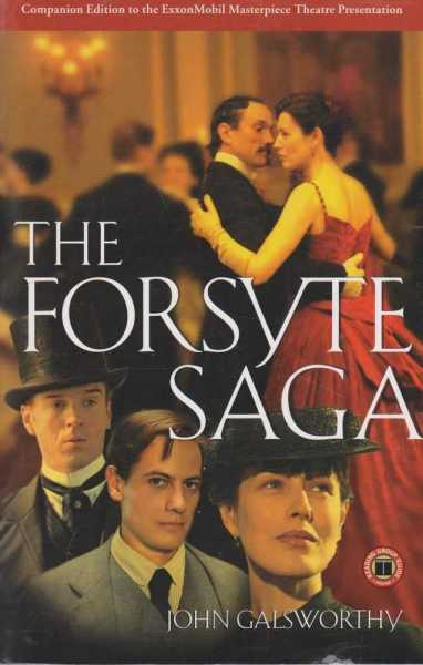 The Forsyte Saga (Companion Edition To The ExxonMobil Masterpiece Theatre Presentation), John Galsworthy