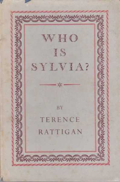 Who is Sylvia? A Light Comedy, Terence Rattigan