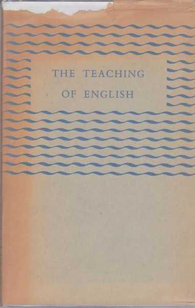 The Teaching of English - A Study in Secondary Education, Ian A Gordon