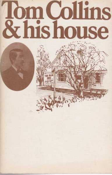 Tom Collins & His House, Justina Williams [Editor]
