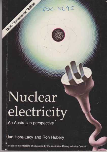 Nuclear Electricity- An Australian Perspective, Ian Hore-Lacy and Ron Hubery