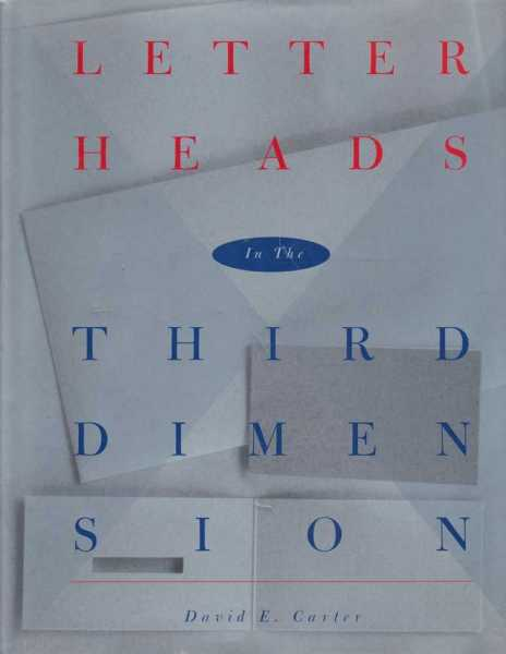 Letter Heads in the Third Dimension, David E. Carter [ Editor]