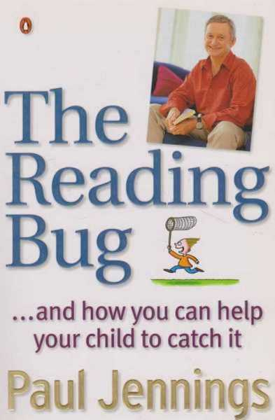 The Reading Bug - And How You Can Help Your Child To Catch it, Paul Jennings