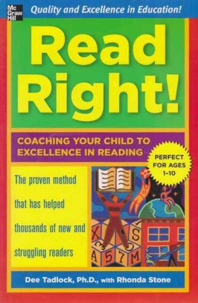 Read Right! - Coaching Your Child to Excellence in Reading, Dee Tadlock, PhD with Rhonda Stone
