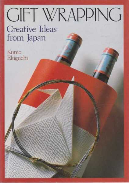 Gift Wrapping - Creative Ideas from Japan, Kunio Ekiguchi