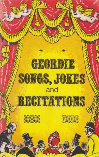Geordie Songs, Jokes and Recitations - A Frank Graham Book, No Author Creidted