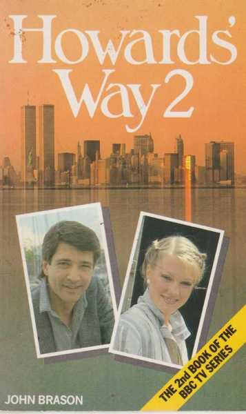 Howards' Way 2: The Second Book of the BBC Series, John Brason