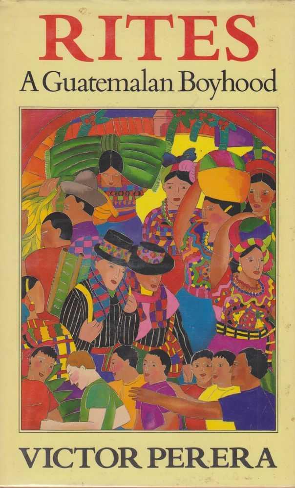 Rites - A Guatemalan Boyhood, Victor Perera