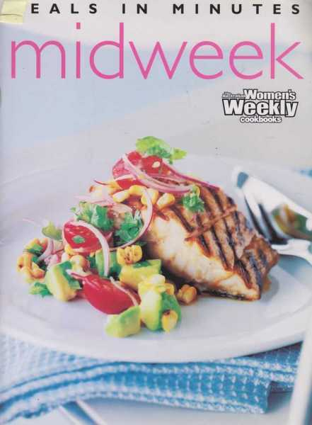 Meals In Minutes: Midweek, The Australian Women's Weekly