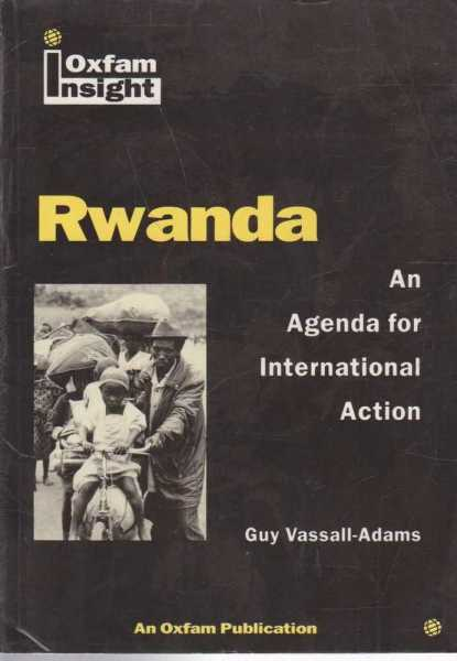 Rwanda - An Agenda for International Action, Guy Vassall-Adams