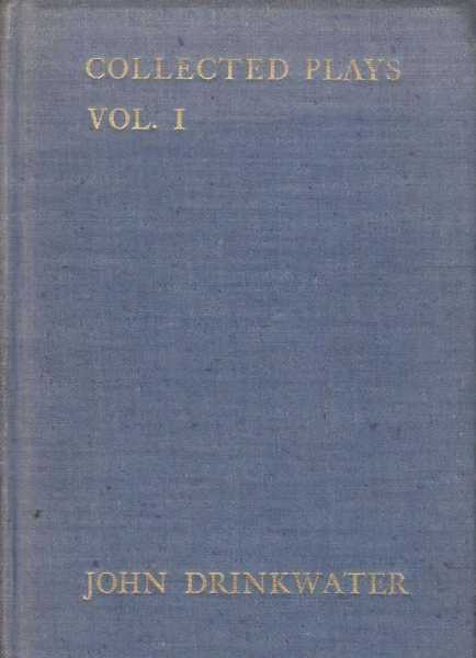 Collected Plays Vol. I, John Drinkwater