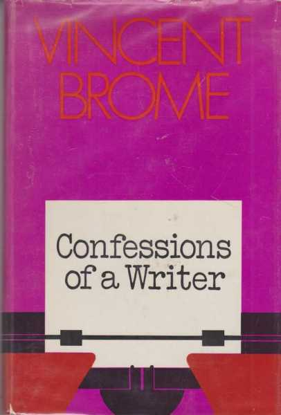 Confessions of a Writer, Vincent Brome