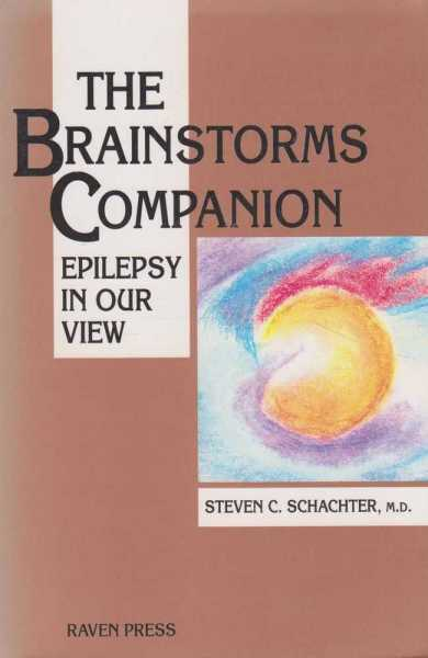 The Brainstormers Companion - Epilepsy In Our View, Steven C. Schachter, M.D.