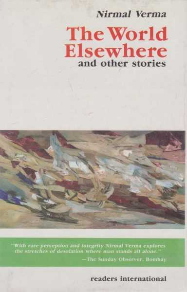 The World Elsewhere and Other Stories, Nirmal Verma