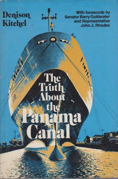 The Truth About The Panama Canal, Denison Kitchel
