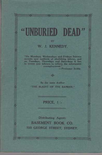 Unburied Dead in which is included The Parable of the Water Tank, W.J. Kennedy