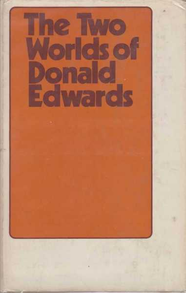 The Two Worlds of Donald Edwards, Donald Edwards