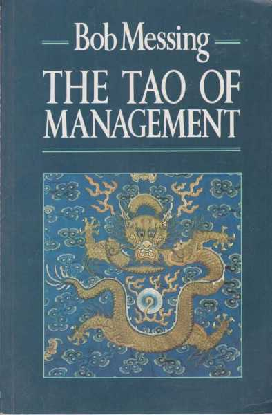 The Tao of Management, Bob Messing