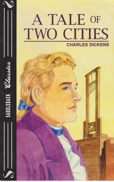 A Tale of Two Cities [Saddleback Classics], Charles Dickens [adapted by Emily Hutchinson]
