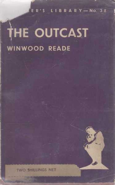 The Outcast [The Thinker's Library No. 38], Winwood Reade
