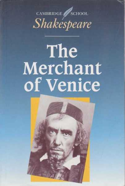 The Merchant of Venice, William Shakespeare - Edited by Jonathan Morris and Robert Smith