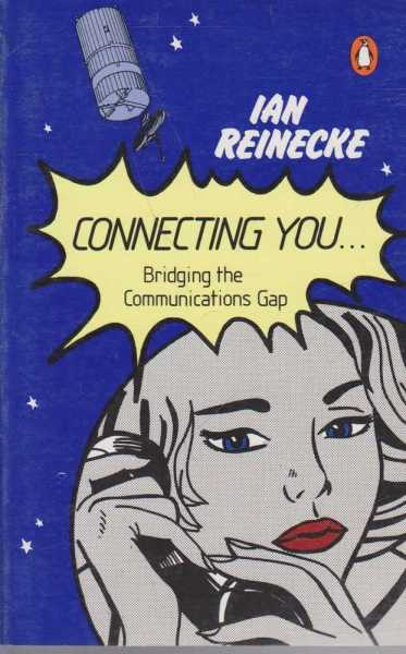 Connecting You ... Bridging the Communications Gap, Ian Reinecke