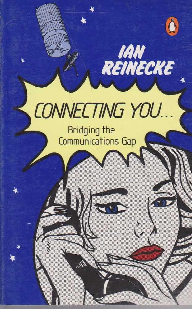 Connecting You ... Bridging the Communications Gap, Ian Reinecke