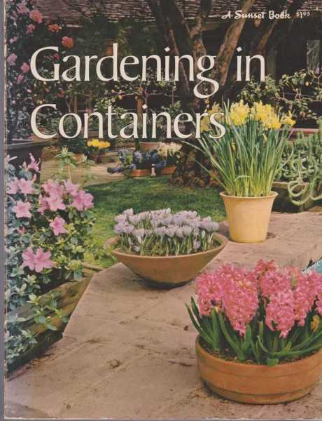 Gardening in Containers, Editors of Sunset Magazine and Sunset Books