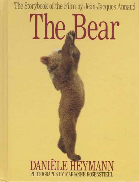 The Bear - The Story book of the Film by Jean-Jacques Annaud, Daniele Heymann