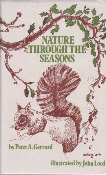Nature Through The Seasons, Peter A. Gerrard
