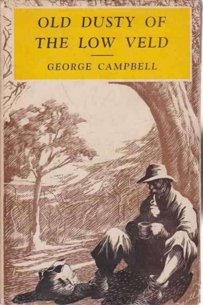 Old Dusty of the Low Veld, George Campbell