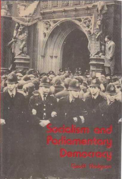 Socialism and Parliamentary Democracy, Geoff Hodgson